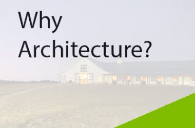 WHY ARCHITECTURE
